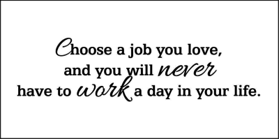 https://cdn0.desidime.com/attachments/photos/284907/medium/3492539choose_a_job_you_love_and_you_will_never_have_to_work_a_day_in_your_life.jpg?1480972181