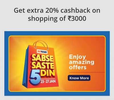 7c07eb28c0 Big Bazaar Sabse Saste 5 Din  - Get Extra 20% Cashback on Shopping of 3000  or More