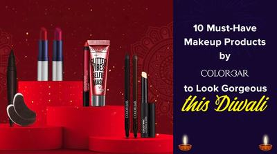 10 Must-Have Makeup Products by Colorbar to Look Gorgeous this Diwali