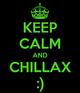 Keep calm and chillax 26