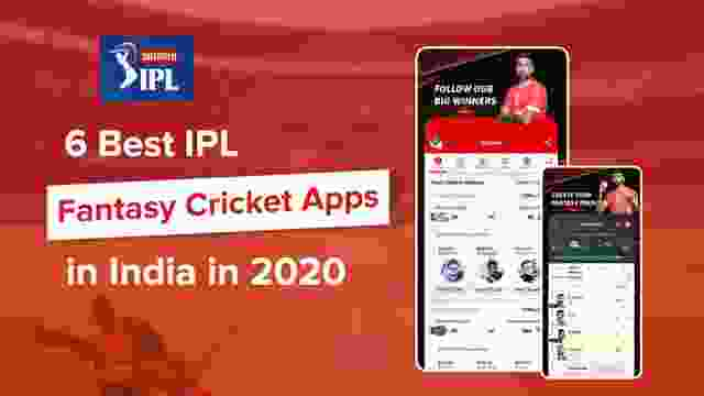 6 Best IPL Fantasy Cricket Apps in India in 2020