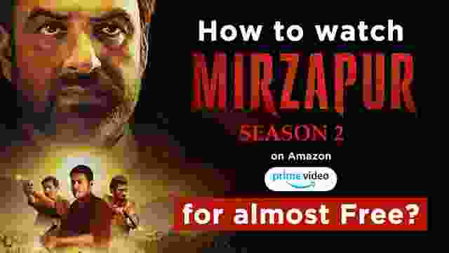 How to watch Mirzapur Season 2 online on Amazon Prime Video for almost Free?