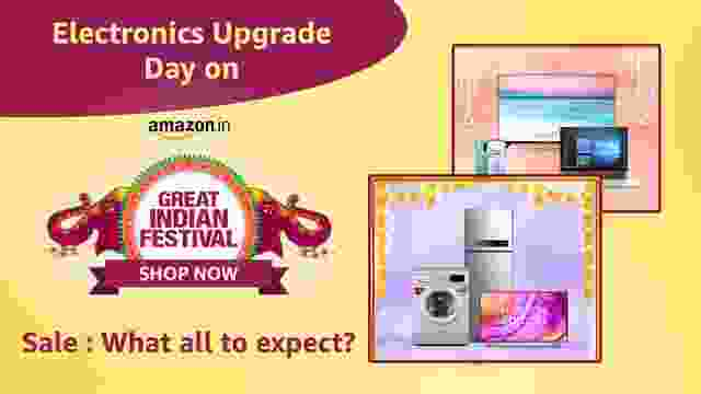 Electronics Upgrade Day on Amazon Great Indian Festival Sale : What all to expect?