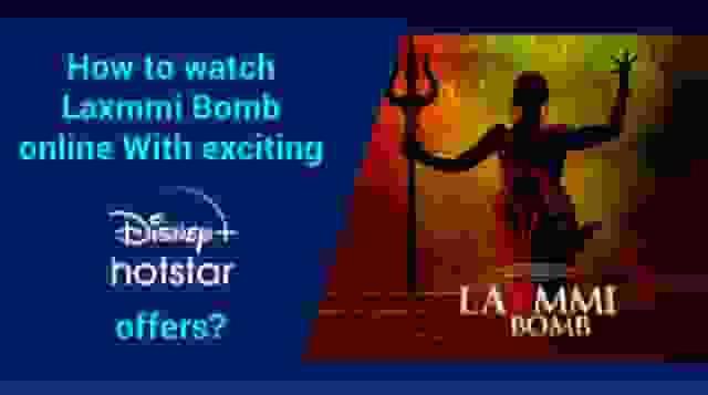 Laxmii Bomb online on Disney Plus Hotstar with Release Date