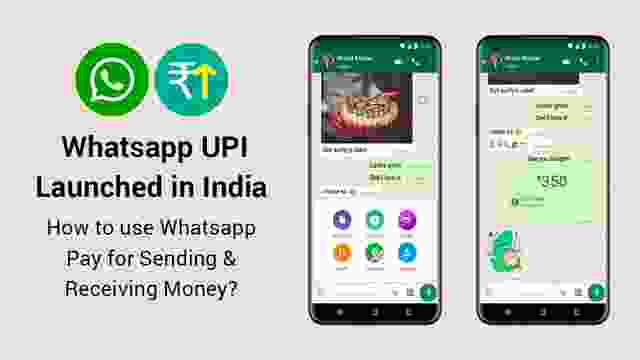 Whatsapp UPI Launched in India : How to use Whatsapp Pay for Sending & Receiving Money?
