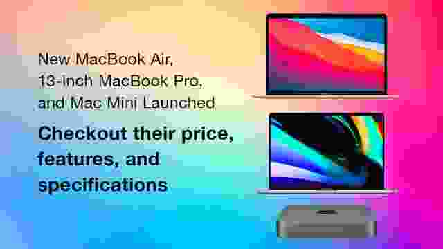 New MacBook Air, MacBook Pro, and Mac Mini launched with Apple M1 Chip : Price, Features, and Specifications Inside