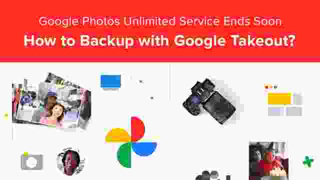 Google Photos Unlimited Service Ends Soon : How to Backup with Google Takeout?