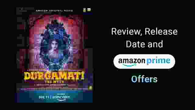 Durgamati: The Myth – Review, Release Date and Amazon Prime Offers