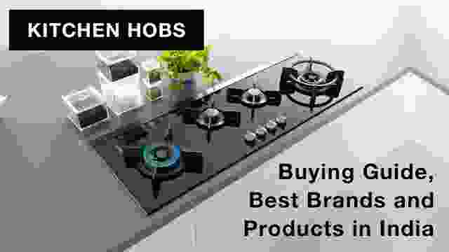 KITCHEN HOBS Buying Guide, Best Brands and Products in India