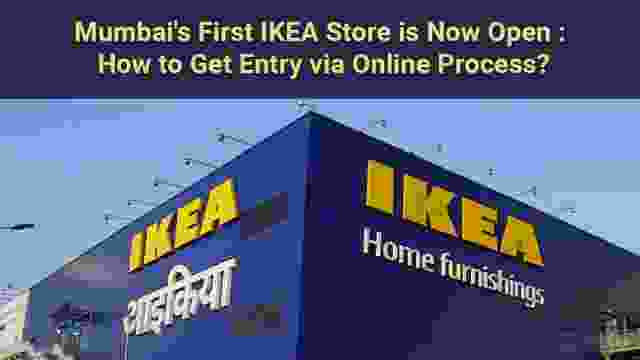Mumbai's First IKEA Store is Now Open : How to Get Entry via Online Process?