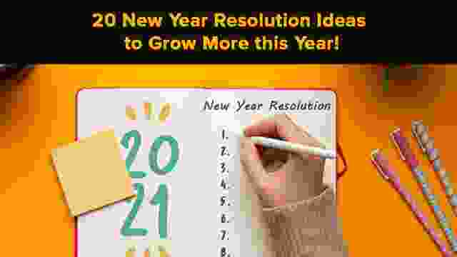 20 New Year Resolution Ideas to Grow More this Year!
