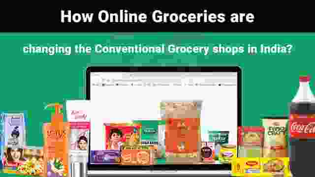 How Online Groceries are changing the Conventional Grocery Shops in India?