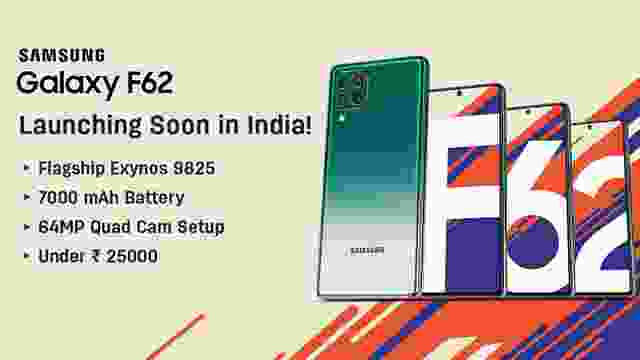 Samsung Galaxy F62 with Flagship Processor Releasing Soon in India : Check Price, Launch Date, Sale Date, Specifications, and Features