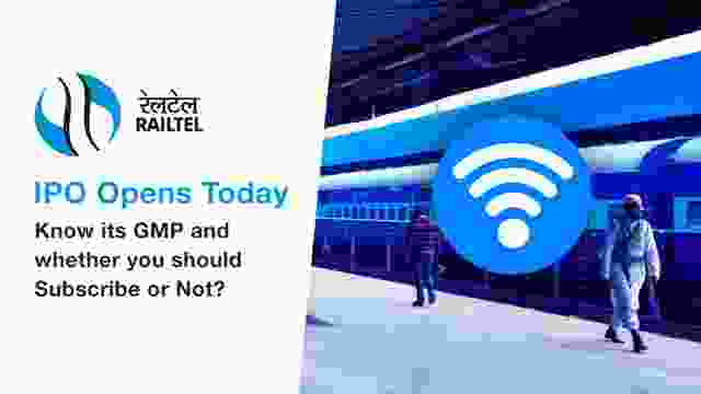 RailTel IPO Opens Today: Know its GMP and whether you should Subscribe or Not?