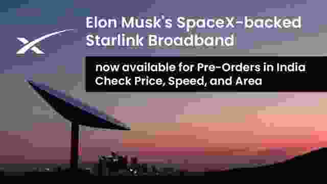 Elon Musk's SpaceX-backed Starlink Broadband now available for Pre-Booking in India