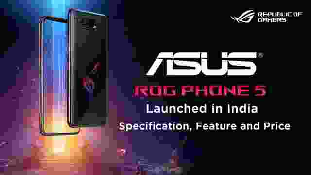 Asus ROG Phone 5 Gaming Phone Launched in India