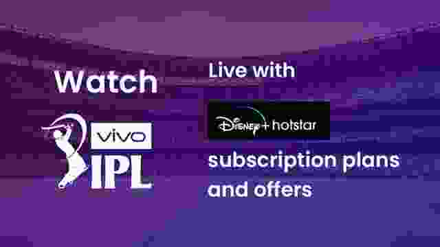 Watch IPL Live 2021 with Hotstar subscription plans and offers.