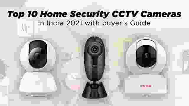 Top 10 Best Home Security CCTV Cameras in India in 2021