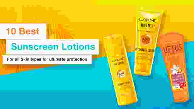 10 Best Sunscreen Lotions