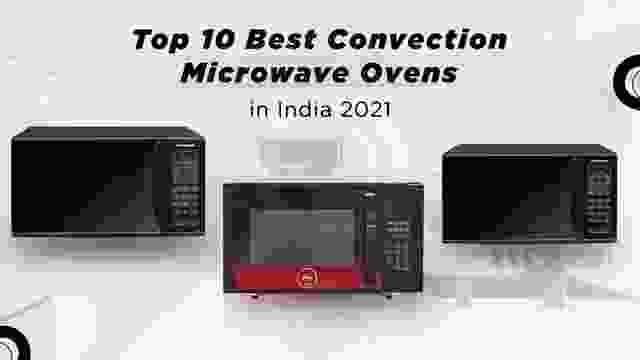 Top 10 Best Convection Microwave Oven in India 2021