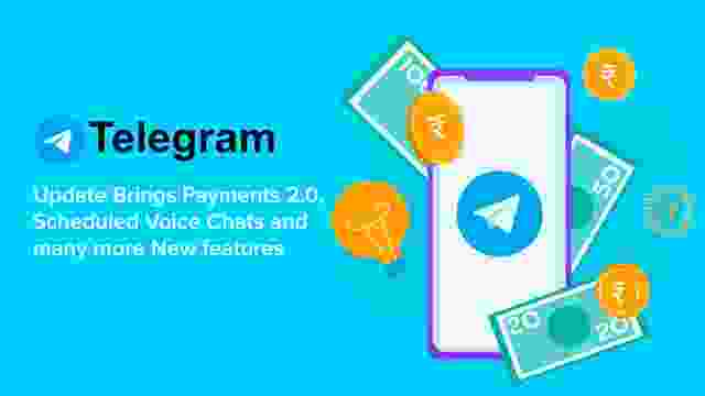 Telegram Update Brings Exciting New Features for Users - Like Payments 2.0, Scheduled Voice Chats, More