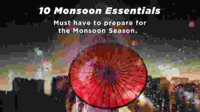 10 Monsoon Essentials Must have to prepare for the Monsoon Season.
