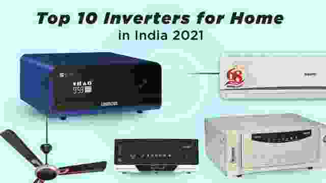 Top 10 Best Inverters for Home in India 2021