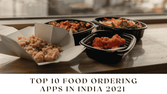 Top 10 Food Ordering Apps in India 2021