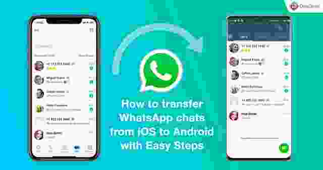 How to transfer WhatsApp chats from iOS to Android with Easy Steps