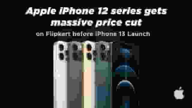 Apple iPhone 12 series gets massive price cut on Flipkart before iPhone 13 Launch