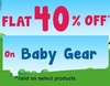 Flat 40% off on Baby Gears..