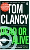 Suspense Thriller: A book by Tom Clancy : Dead or Alive