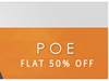 Flat 50% off on Selected Style by Poe