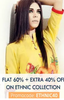 Get Flat 60% off + extra 40% cashback on ethnic collection