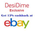 Get 13% Cashback on eBay - Only For 3 Days - Just for Dimers