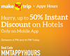 Get 50%* Instant Discount on Domestic Hotels and 30% for International Hotels