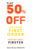 Flat 50% OFF on First Order (No Minimum Purchase)