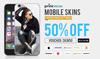 Get 50% Off on Mobile Skins