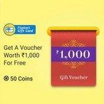 Rs.1000/-  Flipkart  Gift Card free with  50  Flipkart Plus Coins