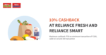 Get 10% Cashback upto 50₹ on 1st & 3rd Transaction when you pay using Freecharge at Reliance Fresh & Reliance Smart