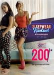 Register & Get 200 off on 500 on Women Sleepwear on 20-21 July