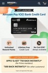 [ Limited Period Offer ] Apply for Amazon Pay ICICI Credit Card & Get Rs500 Cashback || Rs750 Cashback for Prime Members