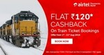 Get flat 120 Cashback on Train Ticket Bookings
