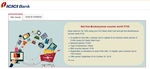 Get free Bookmyshow voucher worth ₹150 upon spending Rs.1000 online using your ICICI Debit Card