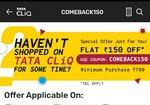 Tata Cliq : Get Flat 150 OFF On min 700 ( Code : COMEBACK150) ( Special User)