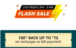 Amazon Flash Sale on Recharges/Bill Payments  (Live at 3 - 9 pm) Get 100% cashback upto Rs 75 (Selected users)