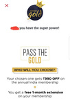 Pass the gold membership and get extension  -Zomato gold
