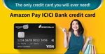 Apply - Amazon Pay ICICI Credit Card and Get 500 instant cashback (Valid till 31st May 2020)
