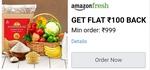 Amazon Fresh - Get Flat Rs.100 cashback Min order Rs.999