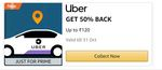 Amazon Pay Prime Members - Uber Get 50% Back Up to Rs.120/-